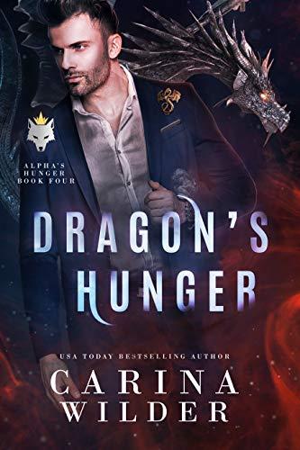 Dragon's Hunger (Alpha's Hunger #4) Cairina Wilder