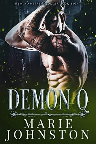 Demon Q (New Vampire Disorder #8) Marie Johnston