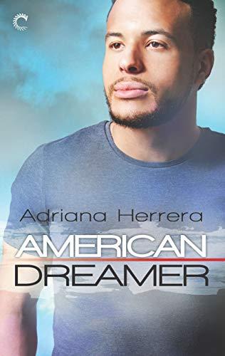 American Dreamer (Dreamers Book 1) Adriana Herrera