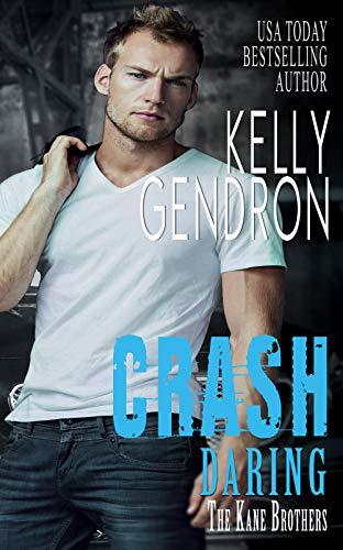 Crash (Daring the Kane Brothers ) Kelly Gendron