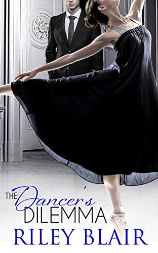 The Dancer's Delimma Riley Blair