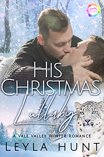 His Christmas Lullaby (Vale Valley #6) Leyla Hunt