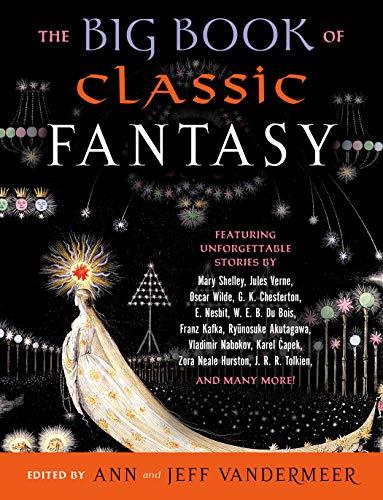 The Big Book of Classic Fantasy Ann Vandermeer and Jeff VanderMeer