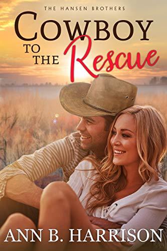 Cowboy to the Rescue  Ann B Harrison
