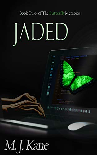 Jaded (Butterfly Memoirs Book 2) MJ Kane