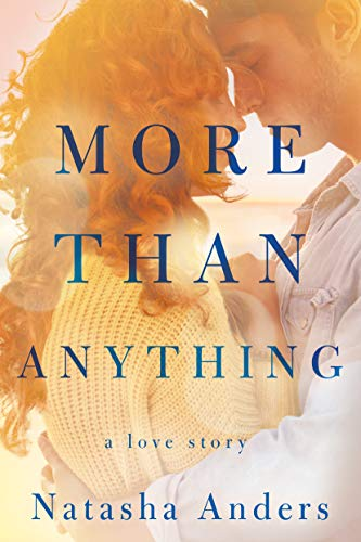 More Than Anything (The Broken Pieces Book 1)  Natasha Anders