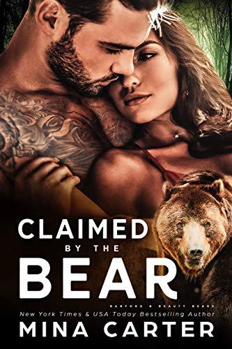 Claimed by the Bear (Beauty Bear Clan #2) Mina Carter