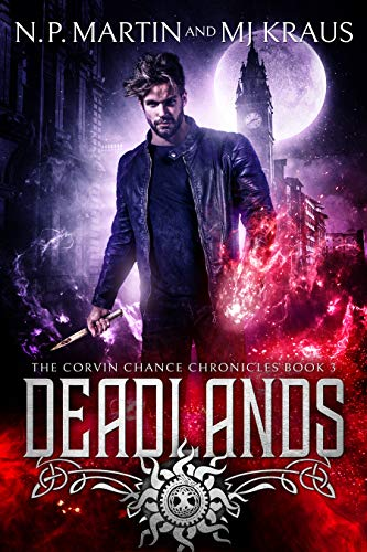 Deadlands (The Corvin Chance Chronicles #3) NP Martin and MJ Kraus
