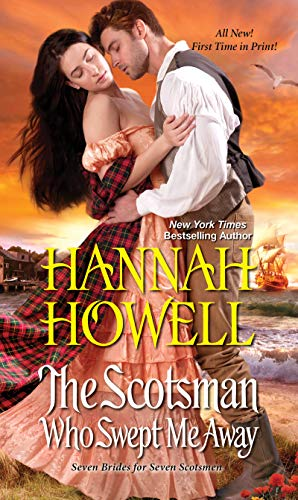 The Scotsman Who Swept Me Away (Seven Brides/Seven Scotsmen Book 3)  Hannah Howell