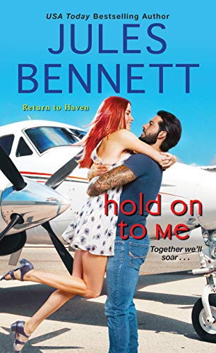 Hold On to Me (Return to Haven Book 3)  Jules Bennett