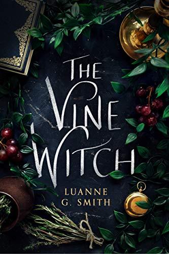 The Vine Witch  Luanne G. Smith
