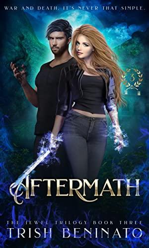 Aftermath (The Jewel Trilogy #3) Trish Beninato