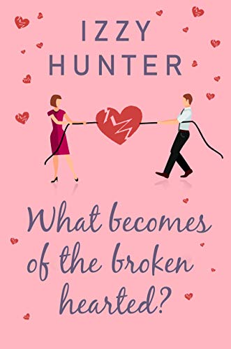 What Becomes of the Broken Hearted?  Izzy Hunter