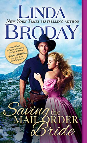 Saving the Mail Order Bride (Outlaw Mail Order Brides Book 2)  Linda Broday