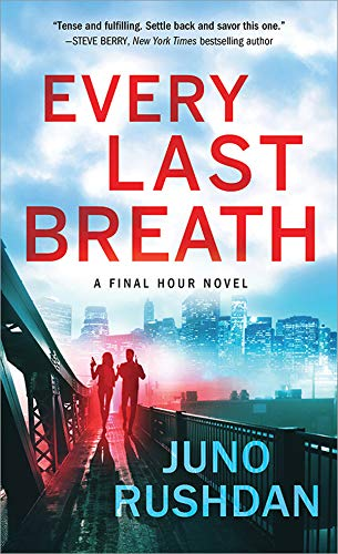 Every Last Breath (Final Hour Book 1)   Juno Rushdan