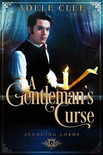A Gentleman's Curse (Avenging Lords Book 4) Adele Clee