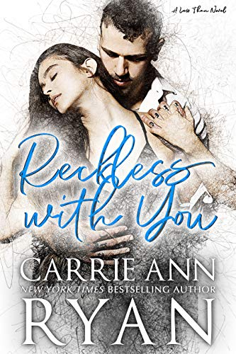 Reckless with You (Less Than Book 2) Carrie Ann Ryan