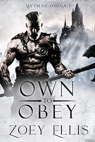 Own to Obey (Myth of Omega #7) Zoey Ellis