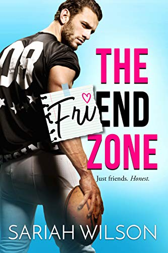 The Friend Zone (End of the Line Book 1)  Sariah Wilson