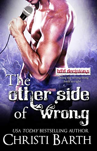 The Other Side of Wrong (Bad Decisions Book 3) Christi Barth