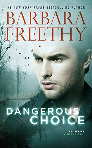 Dangerous Choice (Off The Grid: FBI Series Book 5) Barbara Freethy