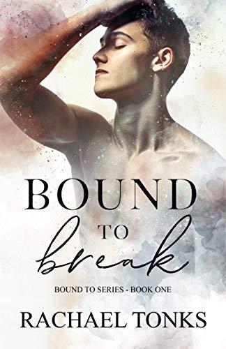 Bound to Break Rachael Tonks