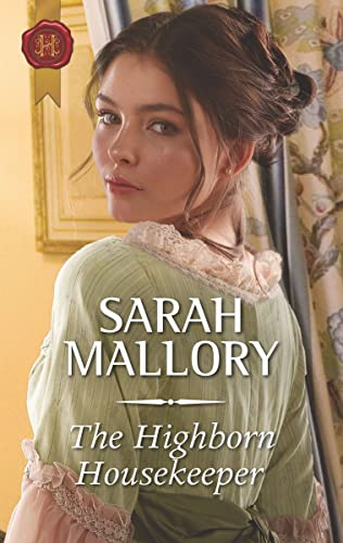 The Highborn Housekeeper (Saved from Disgrace Book 3) Sarah Mallory