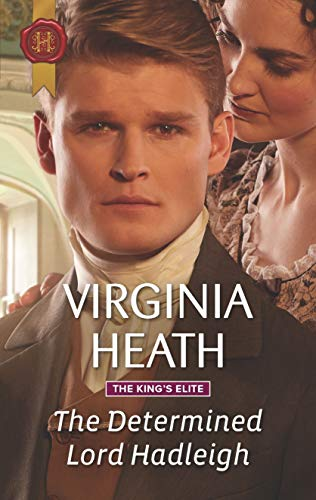 The Determined Lord Hadleigh (The King's Elite Book 4)  Virginia Heath