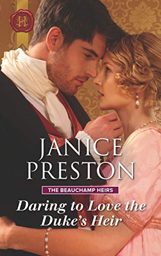Daring to Love the Duke's Heir (The Beauchamp Heirs Book 2)  Janice Preston