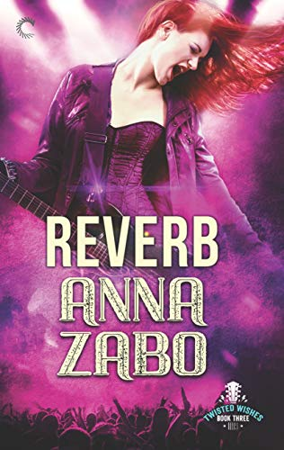 Reverb (Twisted Wishes Book 3)  Anna Zabo