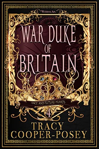 War Duke of Britain (Once And Future Hearts Book 4) Tracy Cooper-Posey