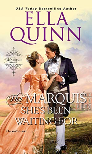 The Marquis She's Been Waiting For (The Marriage Game Book 9)  Ella Quinn