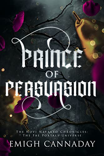 Prince of Persuasion (The Novi Navarro Chronicles Book 1) Emigh Cannaday