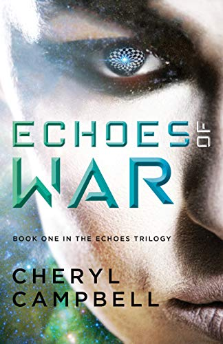 Echoes of War: Book One in the Echoes Trilogy  Cheryl Campbell