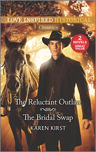 The Reluctant Outlaw & The Bridal Swap  Karen Kirst