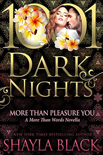 More Than Pleasure You: A More Than Words Novella  Shayla Black
