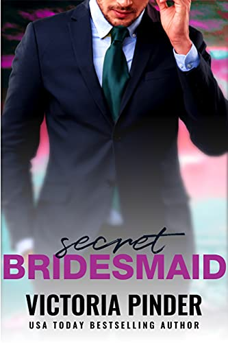Secret Bridesmaid (The House of Morgan Book 12)  Victoria Pinder