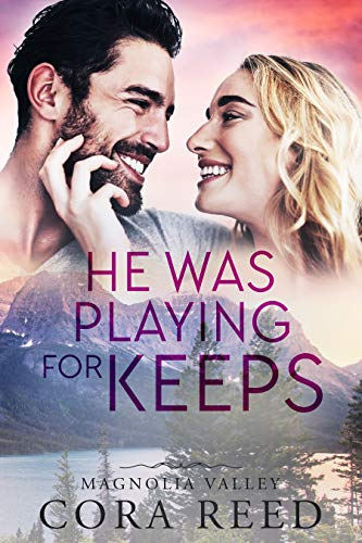 He was Playing for Keeps (Magnolia Valley Book 4)  Cora Reed