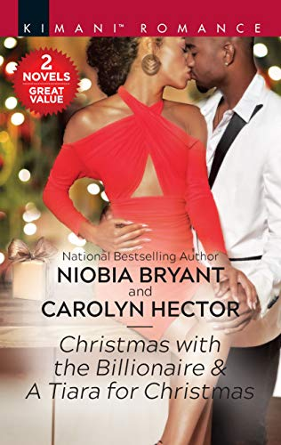 Christmas with the Billionaire & A Tiara for Christmas (Passion Grove Book 4)  Niobia Bryant and Carolyn Hector