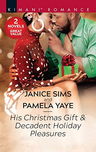 His Christmas Gift & Decadent Holiday Pleasures Janice Sims and Pamela Yaye