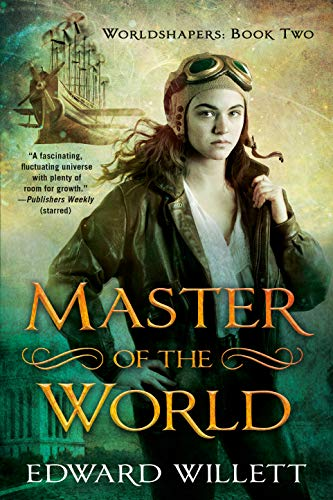 Master of the World (Worldshapers Book 2)  Edward Willett