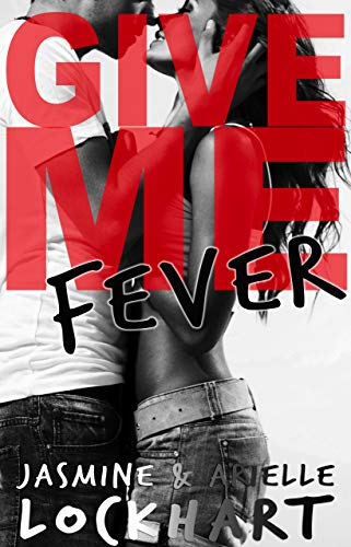 Give Me Fever Jasmine and Arielle Lockhart