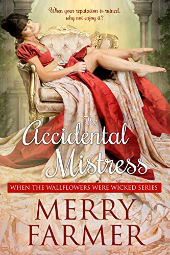 The Accidental Mistress Merry Farmer