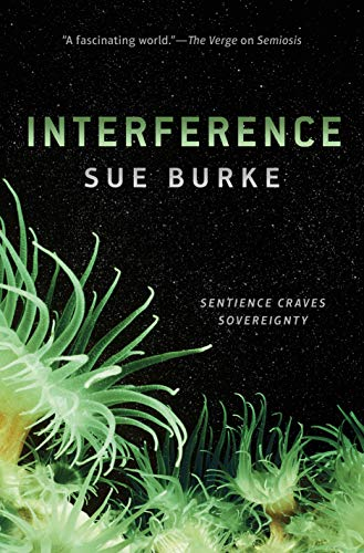Interference: a novel (Semiosis Duology Book 2)  Sue Burke