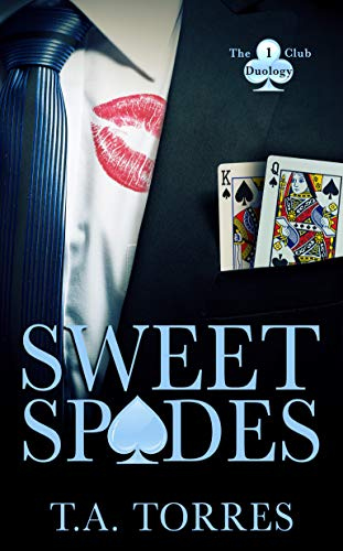 Sweet Spades (The Club Duology Book 1) TA Torres