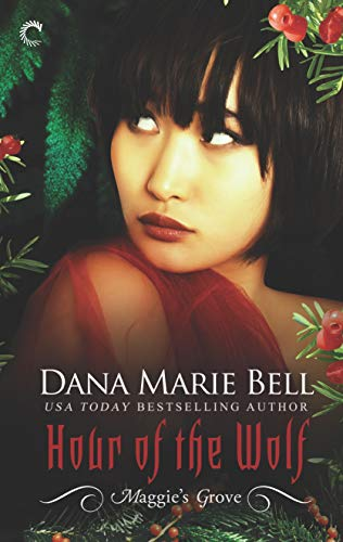 Hour of the Wolf (Maggie's Grove) Dana Marie Bell