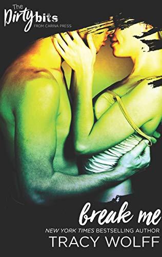Break Me (The Art of Pleasure Book 3) Tracy Wolff