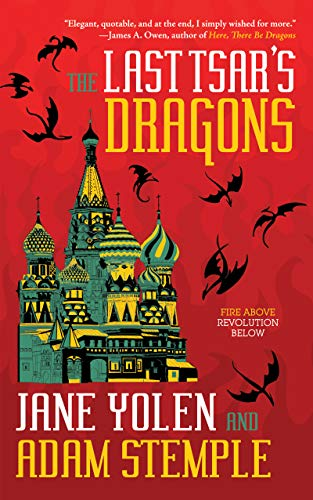 The Last Tsar's Dragons Jane Yolen and Adam Stemple