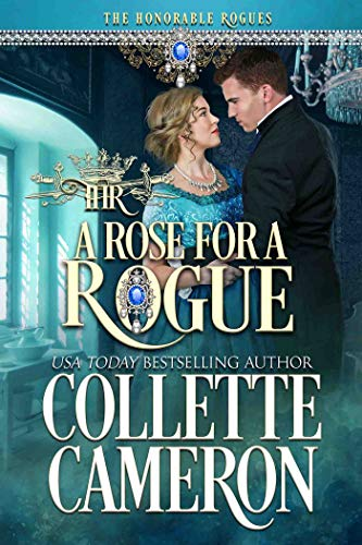 A Rose for a Rogue (A Waltz with a Rogue #6) Collette Cameron