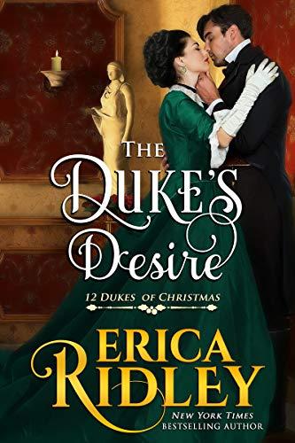 The Duke's Desire (12 Dukes of Christmas Book 8)  Erica Ridley